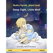 Nuku hyvin, pieni susi - Sleep Tight, Little Wolf. Kaksikielinen satukirja (suomi - englanti) (www.childrens-books-bilingual.com) (Finnish Edition)
