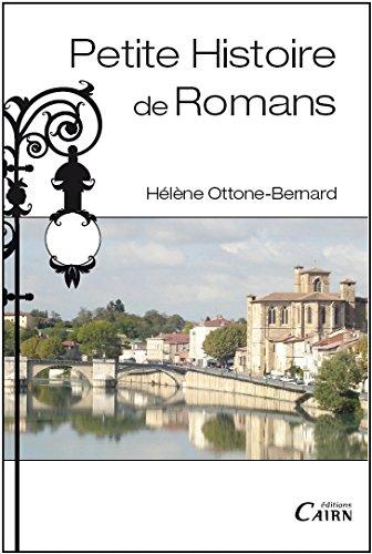 Petite histoire de Romans par Hélène Ottone-Bernard