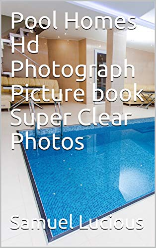 Pool Homes Hd Photograph Picture book Super Clear Photos (English Edition)
