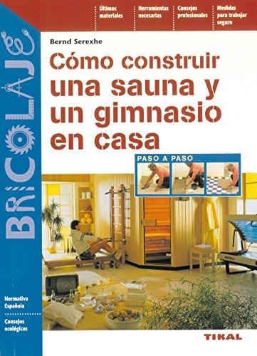 Como Construir Una Sauna Y Un Gimnasio En Cas (Bricolaje)