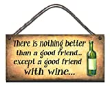 Birthday Occasion Wooden Funny Sign Wall Plaque There Is Nothing Better Than A Good Friend Fba