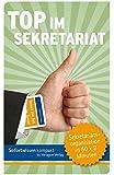 Top im Sekretariat: Assistenzwissen in 50 x 2 Minuten