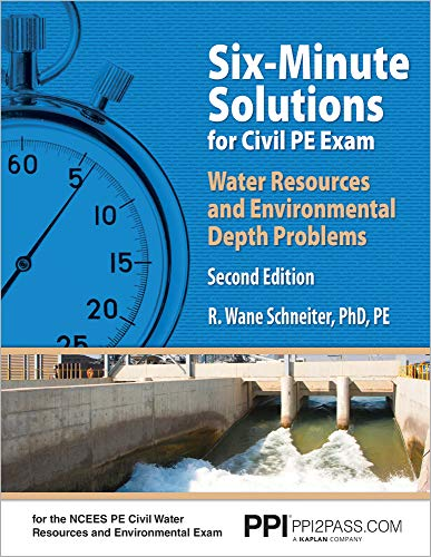 Six-Minute Solutions for Civil PE Exam Water Resources and Environmental Depth Problems