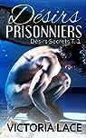 Désirs Prisonniers par Lace