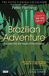 Brazilian Adventure: A Quest into the Heart of the Amazon