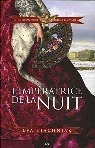 L'impératrice de la nuit - Un roman qui met en scène Catherine la Grande T2