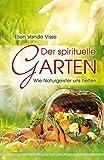 Der spirituelle Garten: Wie Naturgeister uns helfen - Ellen Vande Visse