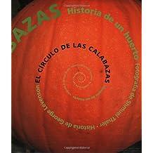 El Círculo de Las Calabazas: Historia de Un Huerto