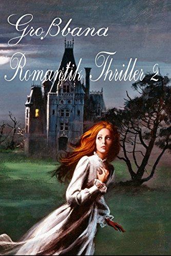 Großband Romantik-Thriller 2: 3 Romane in einem Band (Großband Romantik-Thriller - Sammelband)
