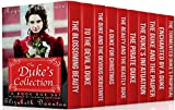 The Duke's Collection (Regency Romance) (10 Book Box Set) : An Assembly of Favourite Duke Tales
