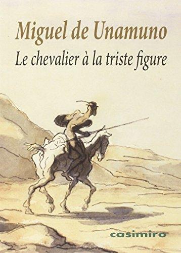 Le chevalier à la triste figure : Essai iconologique par Miguel de Unamuno