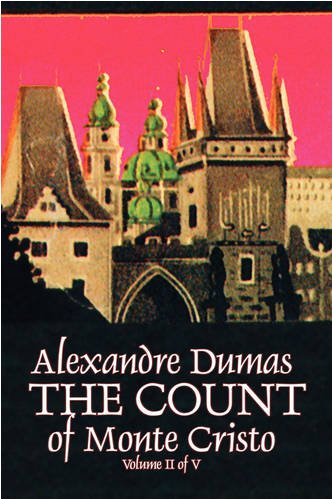 The Count of Monte Cristo, Volume II (of V) by Alexandre Dumas, Fiction, Classics, Action & Adventure, War & Military Cover Image