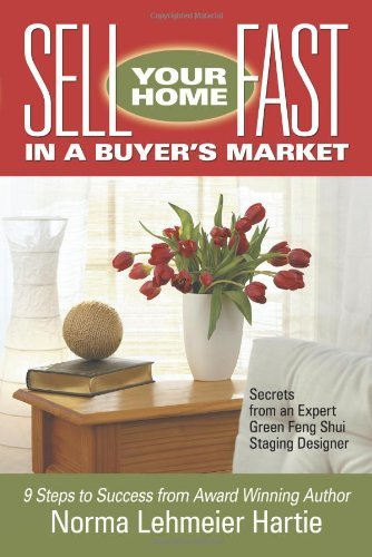 Sell Your Home Fast in a Buyer's Market: Secrets from an Expert Green Feng Shui Staging Designer by Norma Lehmeier Hartie (3-Mar-2010) Paperback