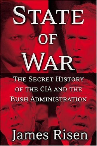 State of War: The Secret History of the CIA and the Bush Administration 1st by Risen, James (2006) Hardcover