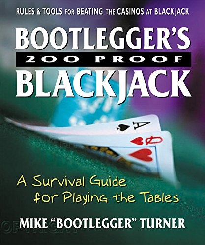 Bootlegger S 200 Proof Blackjack: A Survival Guide for Playing the Tables
