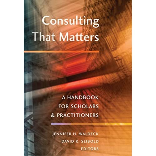 Consulting That Matters: A Handbook for Scholars and Practitioners (Peter Lang Media and Communication) (2015-12-30)