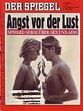 Der Spiegel Nr. 11/1987 09.03.1987 Angst vor der Lust Spiegel-Serie über Sex und AIDS