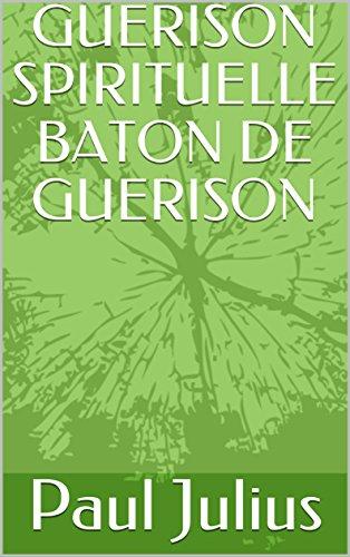 Couverture du livre GUERISON SPIRITUELLE BATON DE GUERISON