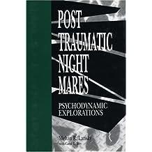 Posttraumatic Nightmares: Psychodynamic Explorations