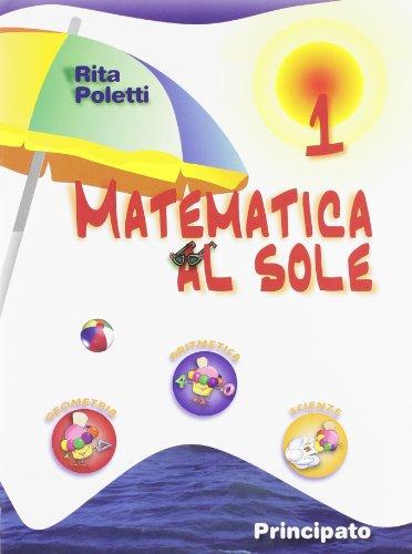 Matematica al sole. Per la Scuola media: 1