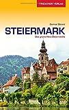 Reiseführer Steiermark: Das grüne Herz Österreichs (Trescher-Reihe Reisen) - Gunnar Strunz