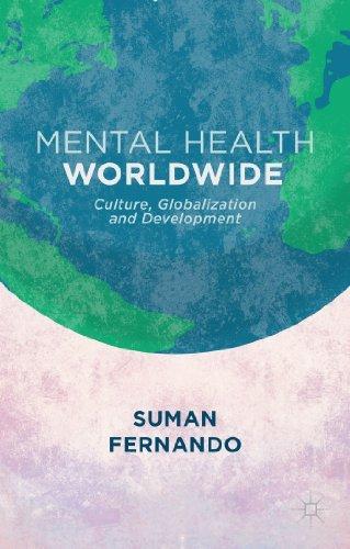 Mental Health Worldwide: Culture, Globalization and Development: Written by Suman Fernando, 2014 Edition, Publisher: Palgrave Macmillan [Paperback]