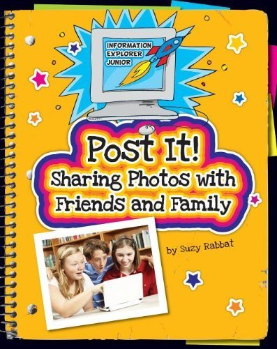 post-it-sharing-photos-with-friends-and-family-information-explorer-junior-by-rabbat-suzy-2012-paper
