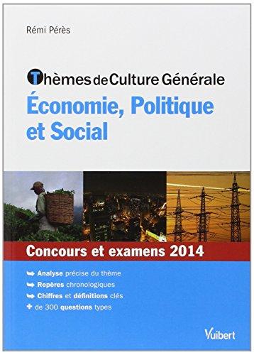 Thèmes de culture générale - Economie, Politique et Social - Concours et examens 2014