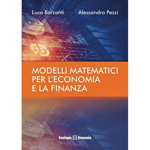 Modelli Matematici Per L'economia E La Finanza