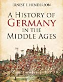 A History of Germany in the Middle Ages
