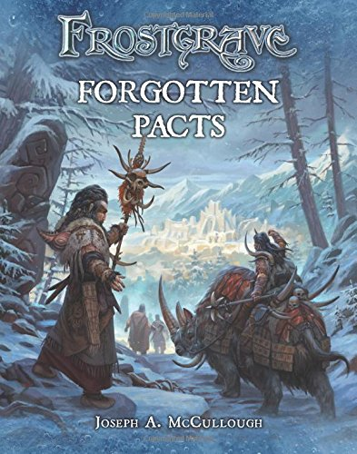 Frostgrave: Forgotten Pacts par Joseph A. McCullough