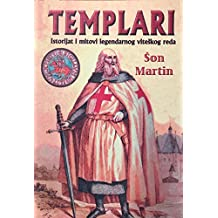 TEMPLARI Istorijat i mitovi legendarnog viteskog reda