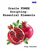 Oracle Fdmee Scripting: Essential Elements