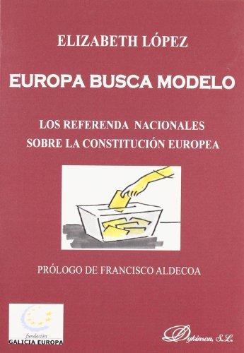 Europa busca modelo: Los referenda nacionales sobre la Constituci¢n Europea por Elizabeth L¢pez