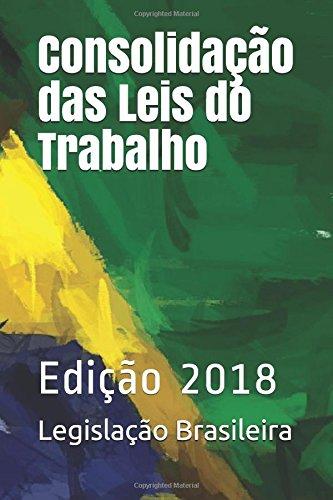 Consolidação das Leis do Trabalho: Edição 2018 (Direto ao Direito) por Legislação Brasileira