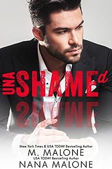 Unashamed (The Shameless Trilogy Book 3) by [Malone, M., Malone, Nana]