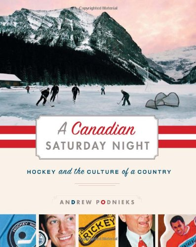 A Canadian Saturday Night: Hockey and the Culture of a Country por Andrew Podnieks