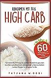 High Carb: Abnehmen mit Reis. Inkl. 60 Reisrezepte mit wenig Kalorien um lecker abzunehmen. Nach dem HCLF Prinzip. Die perfekte Reisdiät mit gesunden ......
