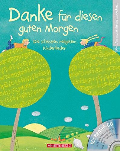 Danke für diesen guten Morgen (mit CD): Die schönsten religiösen Kinderlieder - Der Cd Gesang-buch Mit