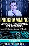 Programming: Computer Programming for Beginners: Learn the Basics of Java, SQL & C++ - 3. Edition (Coding, C Programming, Java Programming, SQL Programming, JavaScript, Python, PHP)