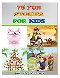75 Fun Stories for Kids: 3 to 8 Year Olds