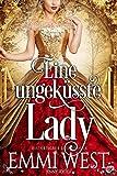 Eine ungeküsste Lady: Historischer Liebesroman