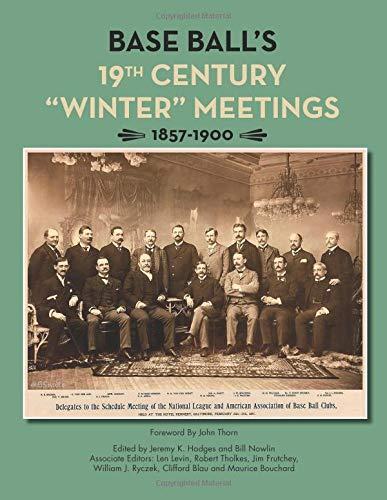 "Base Ball's 19th Century ""Winter"" Meetings: 1857-1900 (SABR Digital Library) por Jeremy K. Hodges"