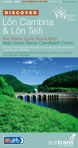 Lon Cambria and Lon Teifi, Mid Wales: Sustrans' Official Cycle Route Map Covering the 195 Miles of National Cycle Network in Mid Wales (Sustrans National Cycle Network)