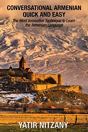 Conversational Armenian Quick and Easy: The Most Innovative Technique to Learn the Armenian Language [Idioma Inglés]