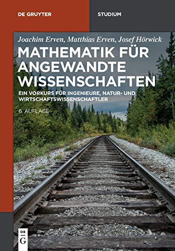 Mathematik für angewandte Wissenschaften: Ein Vorkurs für Ingenieure, Natur- und Wirtschaftswissenschaftler (De Gruyter Studium)