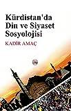 Kürdistanda Din ve Siyaset Sosyolojisi