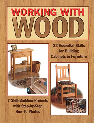 Working with Wood: 32 Essential Skills for Building Cabinets and Furniture and 7 Practice Projects por Tom Carpenter