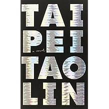 Taipei (Vintage Contemporaries) by Tao Lin (2013-06-04)
