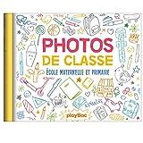 Mon album photos de classe - Maternelle/Primaire - édition 2018...